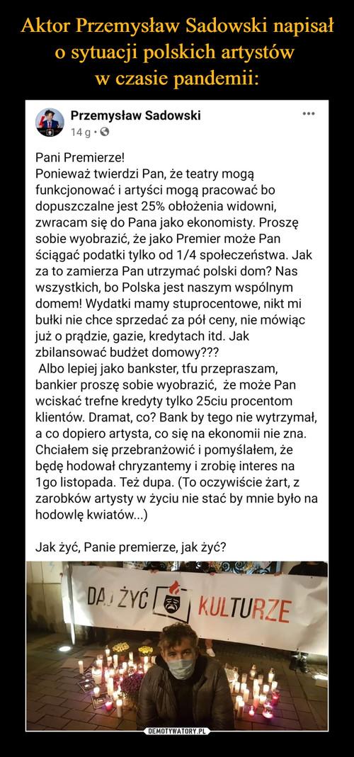 Aktor Przemysław Sadowski napisał o sytuacji polskich artystów  w czasie pandemii: