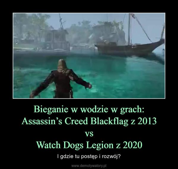 Bieganie w wodzie w grach:Assassin's Creed Blackflag z 2013vsWatch Dogs Legion z 2020 – I gdzie tu postęp i rozwój?
