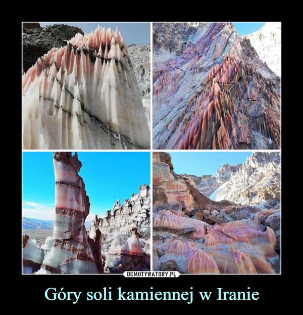 Góry soli kamiennej w Iranie –