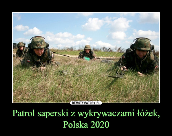 Patrol saperski z wykrywaczami łóżek,Polska 2020 –