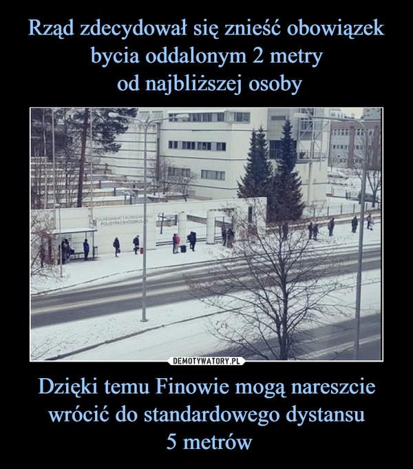 Dzięki temu Finowie mogą nareszcie wrócić do standardowego dystansu 5 metrów –