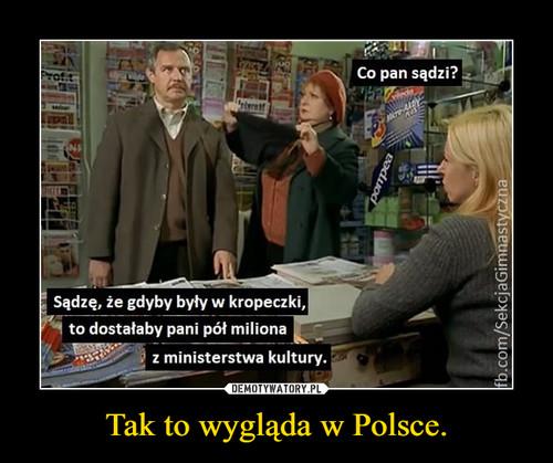 Tak to wygląda w Polsce.