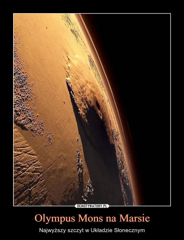 Olympus Mons na Marsie – Najwyższy szczyt w Układzie Słonecznym