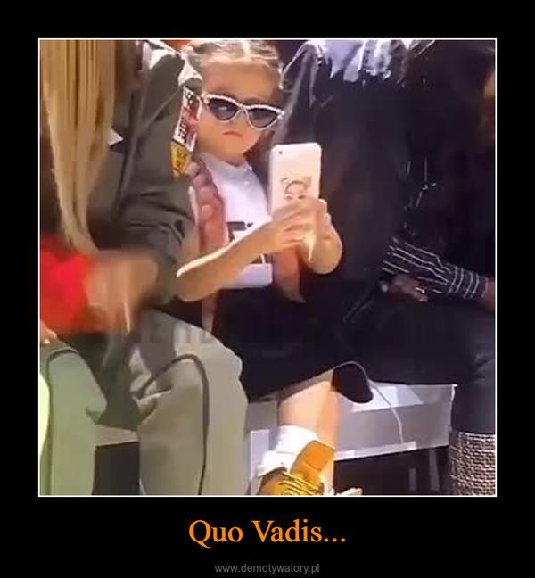 Quo Vadis... –