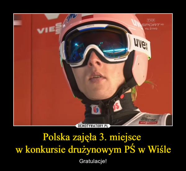 Polska zajęła 3. miejsce w konkursie drużynowym PŚ w Wiśle – Gratulacje!