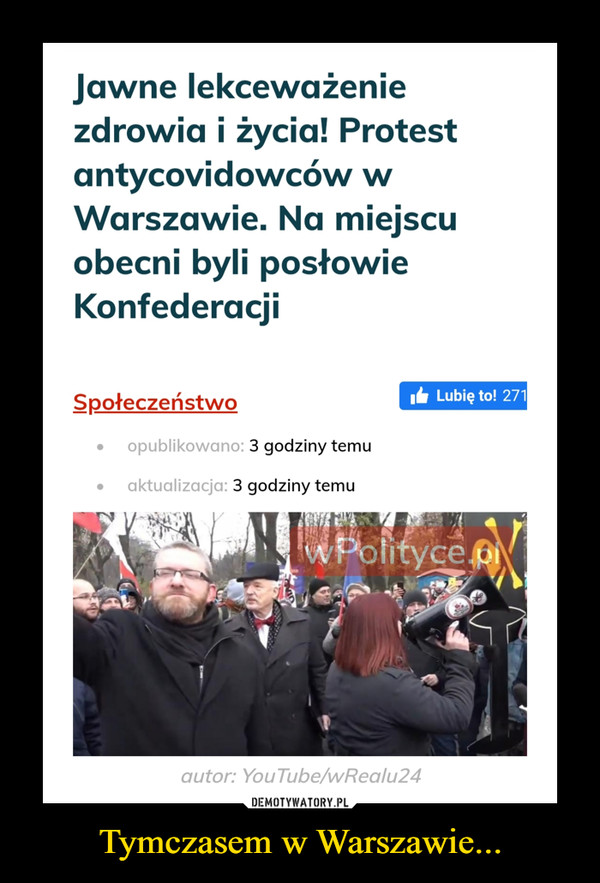 Tymczasem w Warszawie... –  Jawne lekceważenie zdrowia i życia! Protest antycovidowców w Warszawie. Na miejscu obecni byli posłowie Konfederacji