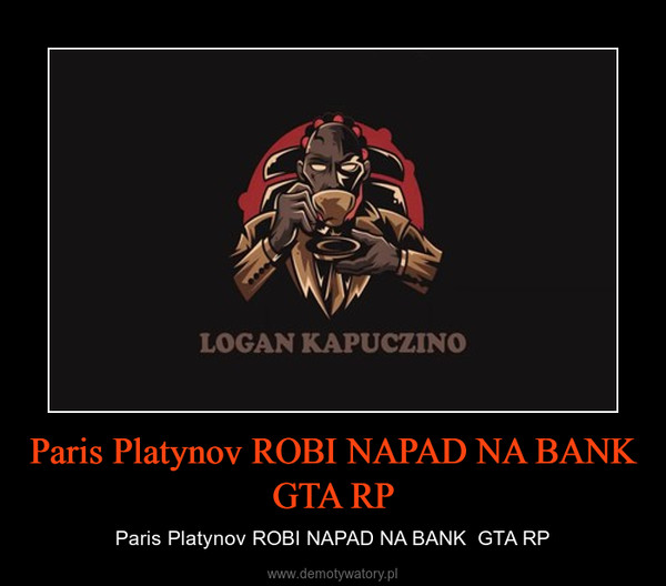 Paris Platynov ROBI NAPAD NA BANK  GTA RP – Paris Platynov ROBI NAPAD NA BANK  GTA RP