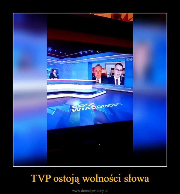 TVP ostoją wolności słowa –