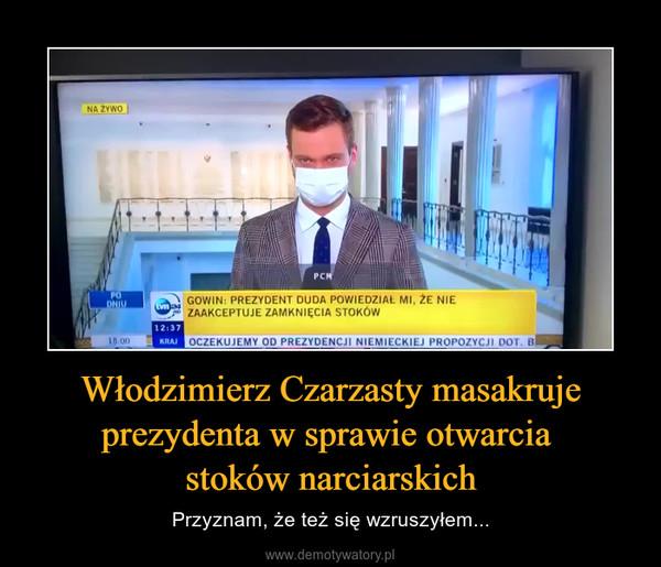 Włodzimierz Czarzasty masakruje prezydenta w sprawie otwarcia stoków narciarskich – Przyznam, że też się wzruszyłem...