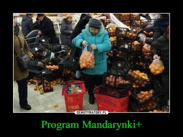 Program Mandarynki+ –