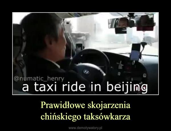 Prawidłowe skojarzeniachińskiego taksówkarza –