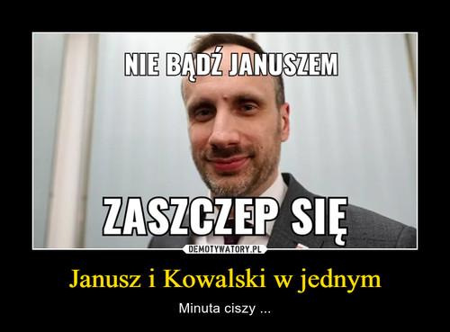 Janusz i Kowalski w jednym