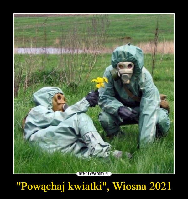 """""""Powąchaj kwiatki"""", Wiosna 2021 –"""