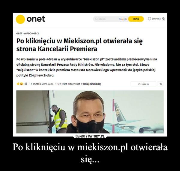Po kliknięciu w miekiszon.pl otwierała się... –