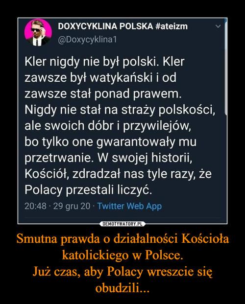 Smutna prawda o działalności Kościoła katolickiego w Polsce. Już czas, aby Polacy wreszcie się obudzili...