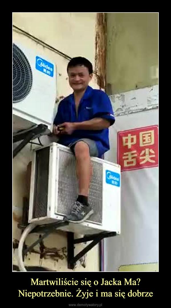 Martwiliście się o Jacka Ma?Niepotrzebnie. Żyje i ma się dobrze –