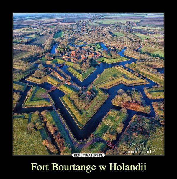 Fort Bourtange w Holandii –