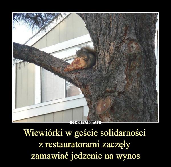 Wiewiórki w geście solidarności z restauratorami zaczęły zamawiać jedzenie na wynos –
