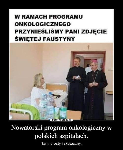 Nowatorski program onkologiczny w polskich szpitalach.