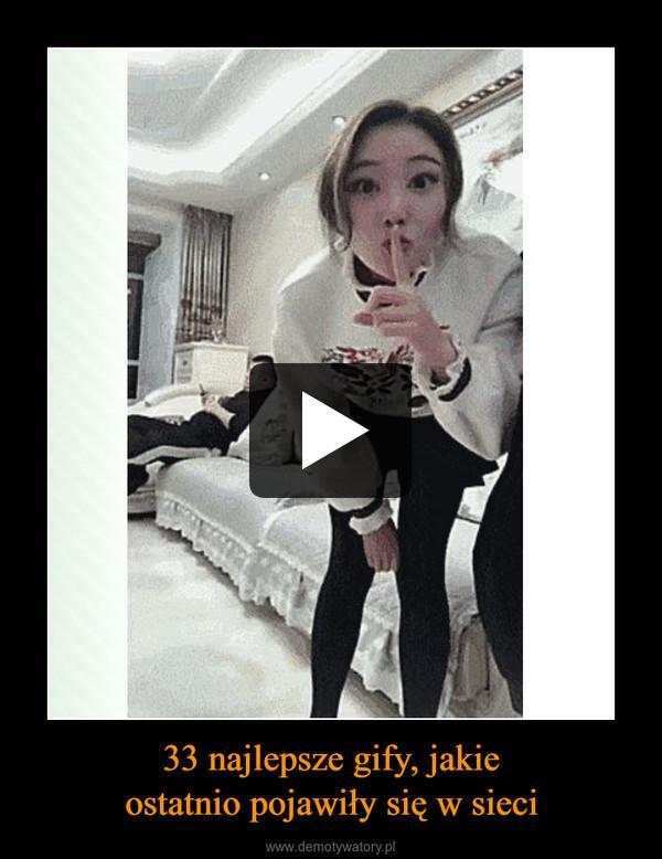 33 najlepsze gify, jakieostatnio pojawiły się w sieci –