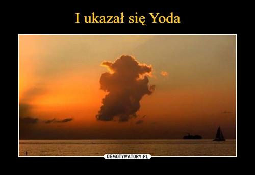 I ukazał się Yoda