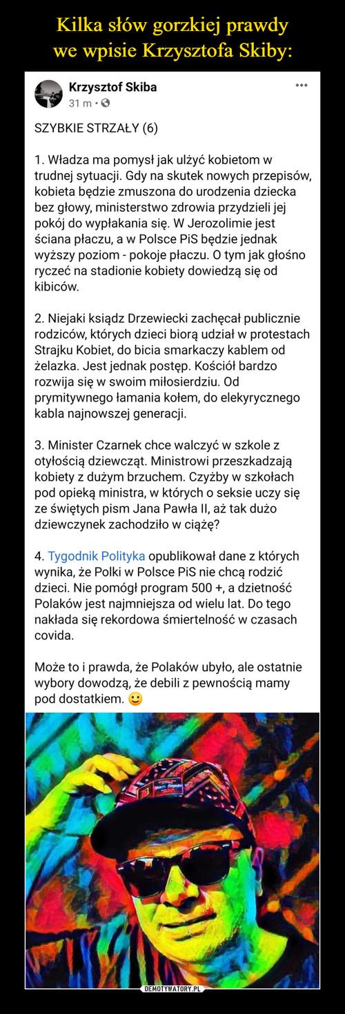 Kilka słów gorzkiej prawdy we wpisie Krzysztofa Skiby: