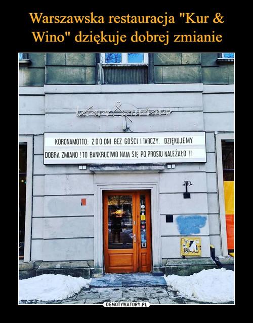 """Warszawska restauracja """"Kur & Wino"""" dziękuje dobrej zmianie"""