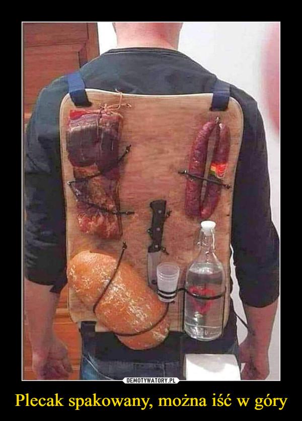 Plecak spakowany, można iść w góry –