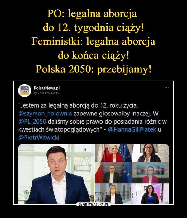 """–  PolsatNews.pl@PolsatNewsPL""""Jestem za legalną aborcję do 12. roku życia.@szymon_holownia zapewne głosowałby inaczej. W@PL_2050 daliśmy sobie prawo do posiadania różnic wkwestiach światopoglądowych"""" - @HannaGillPiatek u@PiotrWitwicki"""