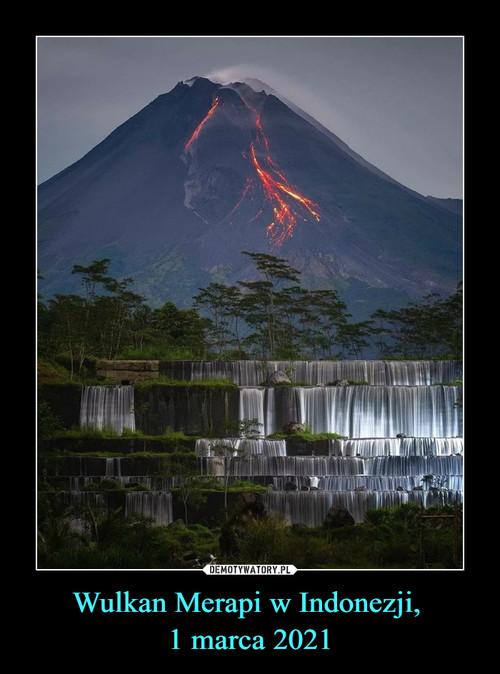 Wulkan Merapi w Indonezji,  1 marca 2021