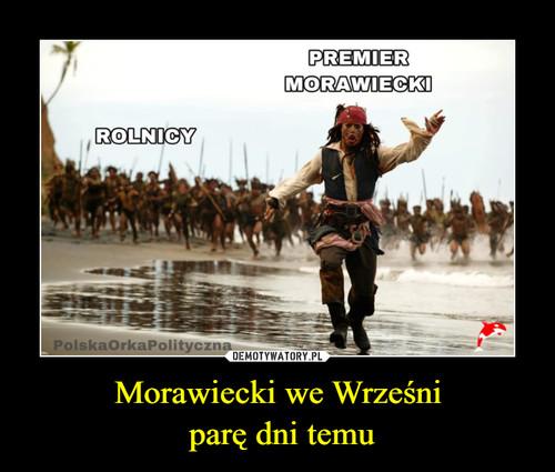 Morawiecki we Wrześni  parę dni temu