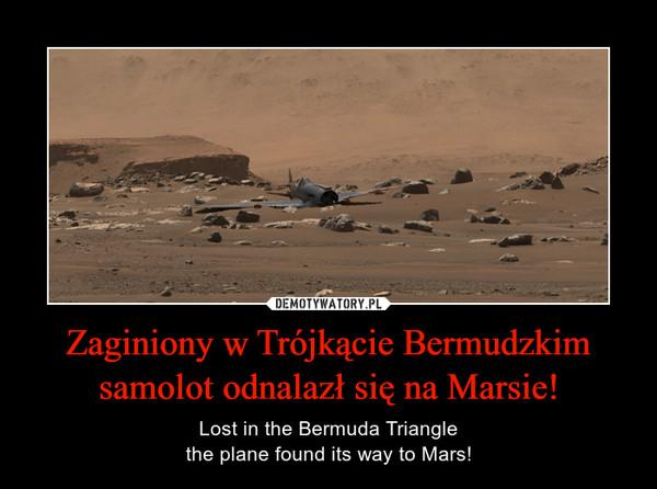 Zaginiony w Trójkącie Bermudzkimsamolot odnalazł się na Marsie! – Lost in the Bermuda Trianglethe plane found its way to Mars!