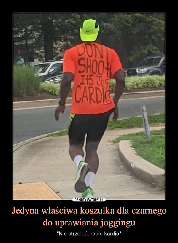 """Jedyna właściwa koszulka dla czarnego do uprawiania joggingu – """"Nie strzelać, robię kardio"""""""