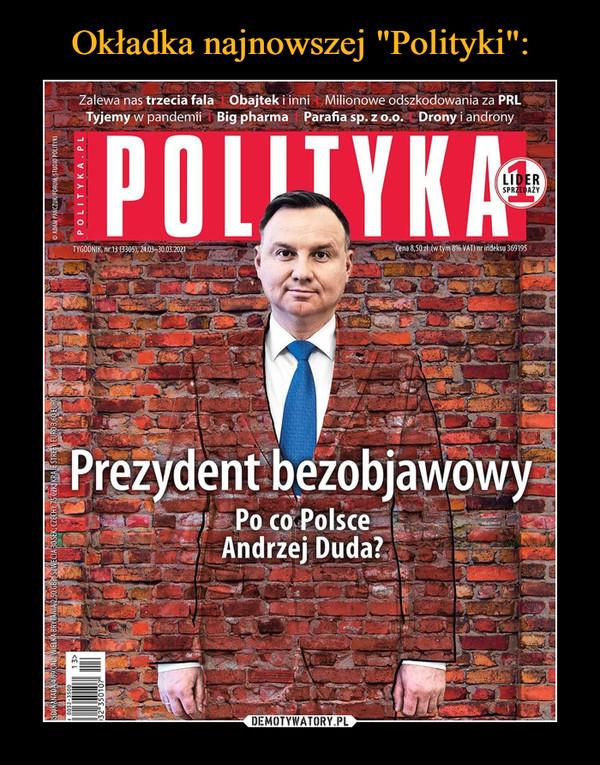 –  Prezydent bezobjawowyPo co Polsce Andrzej Duda?