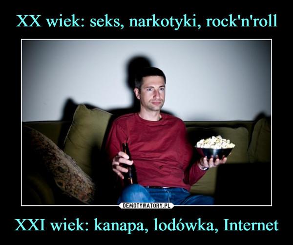 XXI wiek: kanapa, lodówka, Internet –
