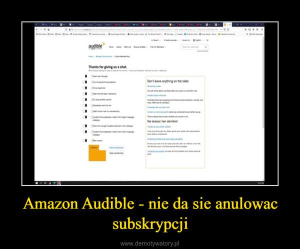 Amazon Audible - nie da sie anulowac subskrypcji –