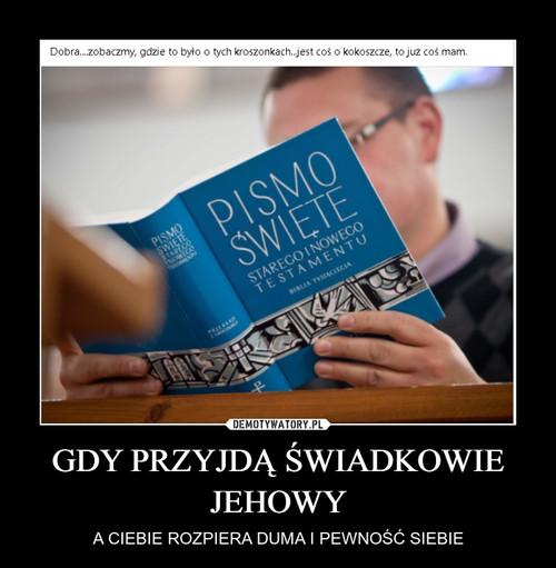 GDY PRZYJDĄ ŚWIADKOWIE JEHOWY