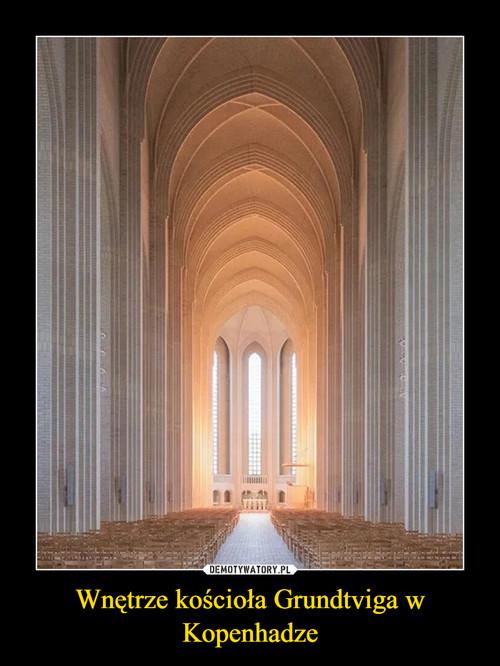Wnętrze kościoła Grundtviga w Kopenhadze