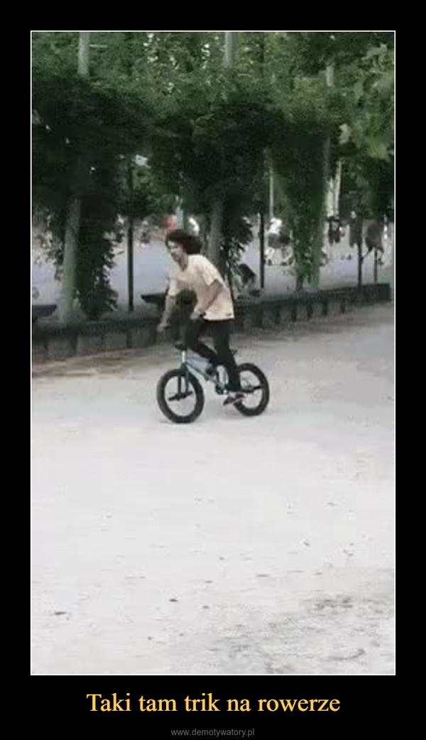 Taki tam trik na rowerze –