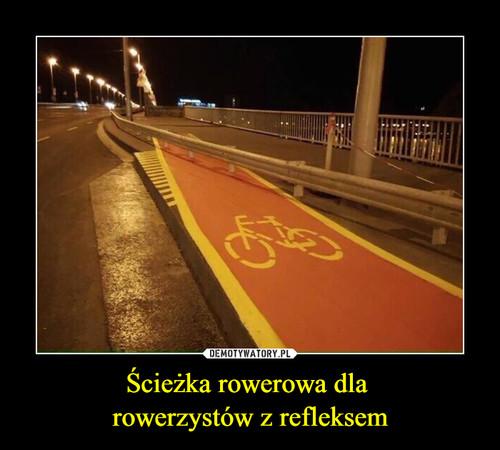 Ścieżka rowerowa dla  rowerzystów z refleksem