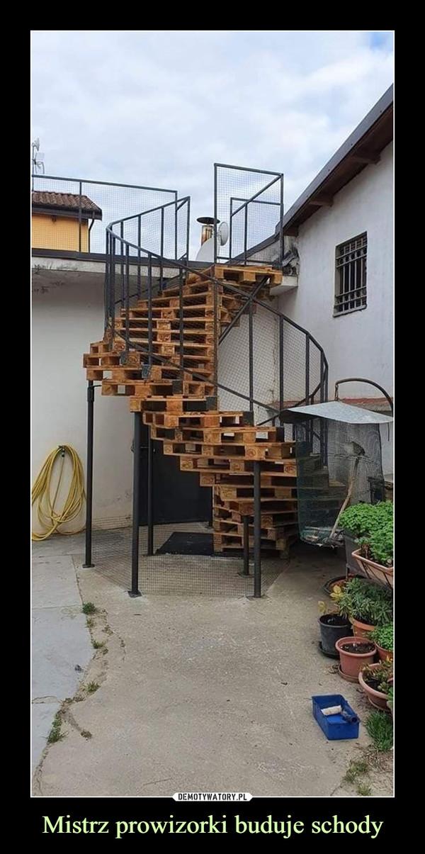 Mistrz prowizorki buduje schody –