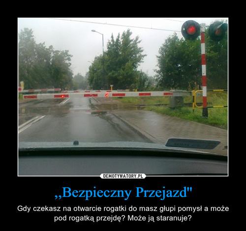 ,,Bezpieczny Przejazd''