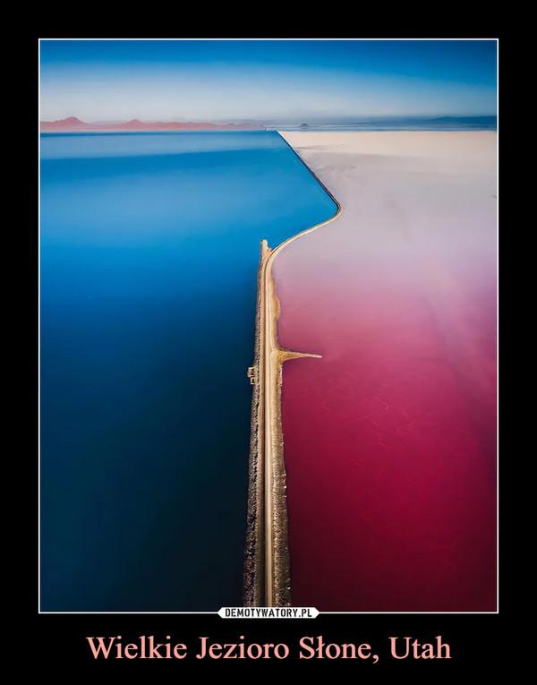 Wielkie Jezioro Słone, Utah –