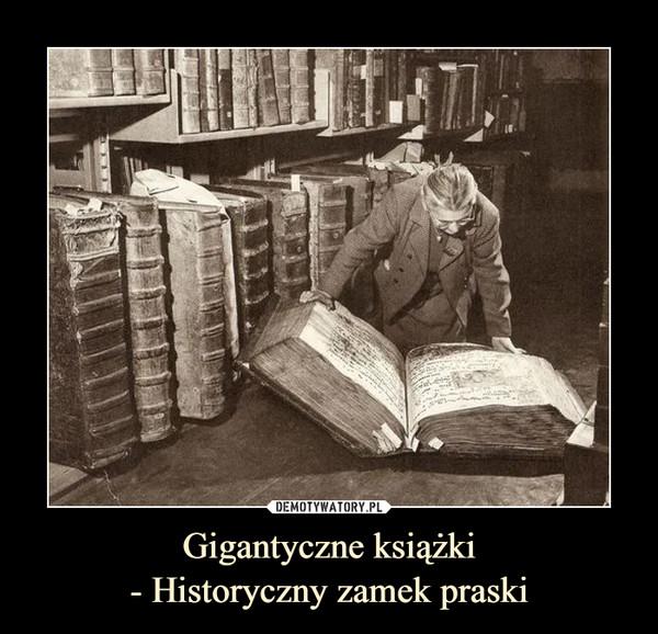 Gigantyczne książki- Historyczny zamek praski –