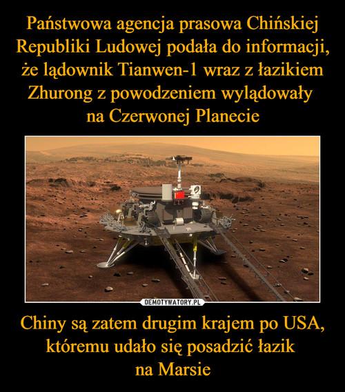 Państwowa agencja prasowa Chińskiej Republiki Ludowej podała do informacji, że lądownik Tianwen-1 wraz z łazikiem Zhurong z powodzeniem wylądowały  na Czerwonej Planecie Chiny są zatem drugim krajem po USA, któremu udało się posadzić łazik  na Marsie