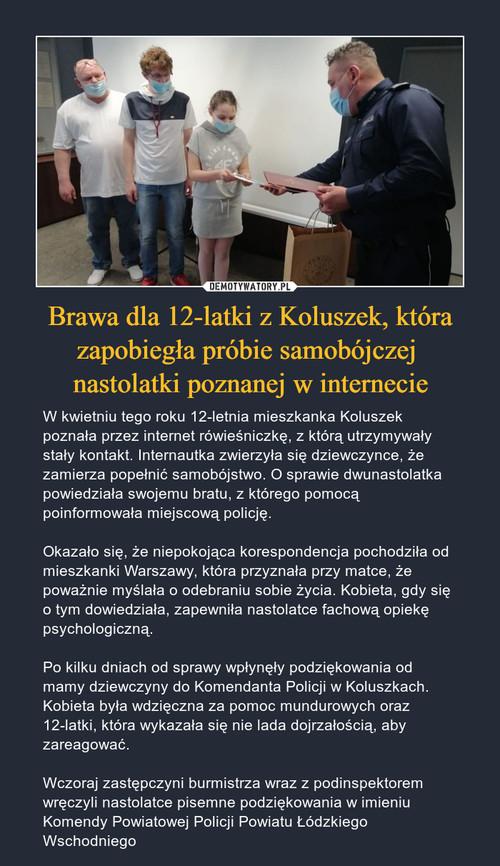 Brawa dla 12-latki z Koluszek, która zapobiegła próbie samobójczej  nastolatki poznanej w internecie