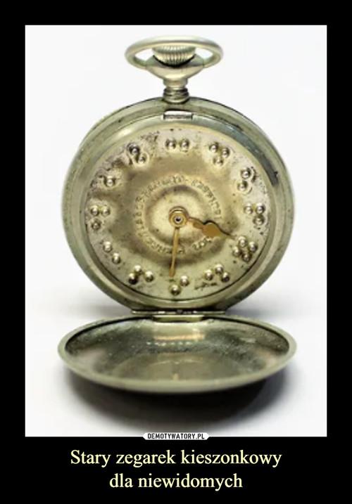 Stary zegarek kieszonkowy dla niewidomych