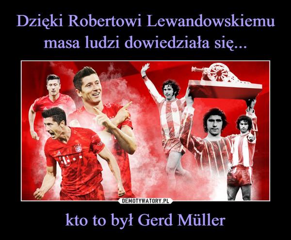 kto to był Gerd Müller –