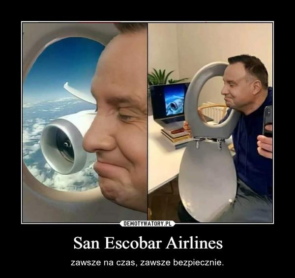 San Escobar Airlines – zawsze na czas, zawsze bezpiecznie.