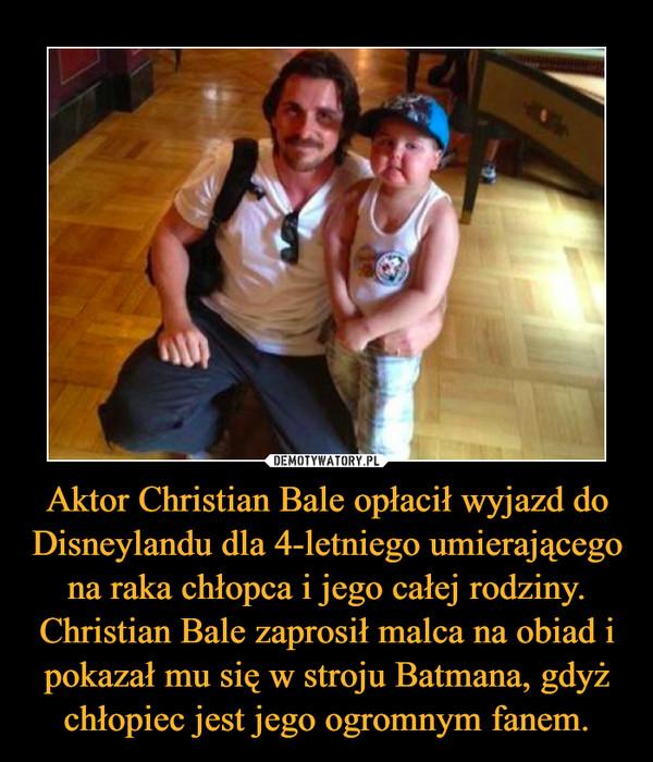 Aktor Christian Bale opłacił wyjazd do Disneylandu dla 4-letniego umierającego na raka chłopca i jego całej rodziny. Christian Bale zaprosił malca na obiad i pokazał mu się w stroju Batmana, gdyż chłopiec jest jego ogromnym fanem. –